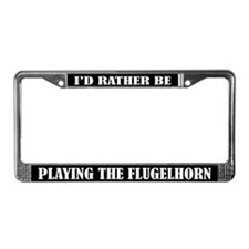 Rather Be Playing Flugelhorn License Frame