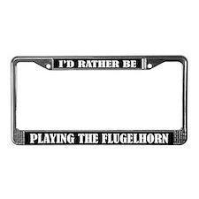 Rather Be Playing Flugelhorn License Frame