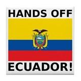 Hands off Ecuador! Tile Coaster