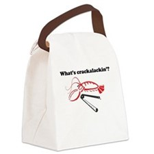 What's crackalackin'? Canvas Lunch Bag