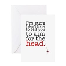 Aim for the head Greeting Card