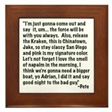 Pete Monologue Framed Tile