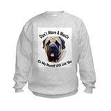 My Mastiff Will Lick You Sweatshirt