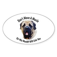 My Mastiff Will Lick You Oval Decal