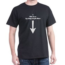 I Got Your Apology Right Here Black T-Shirt