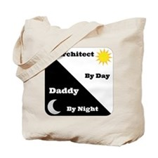 Architect by day Daddy by night Tote Bag