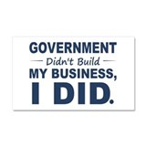 Government Didnt Build It Car Magnet 20 x 12