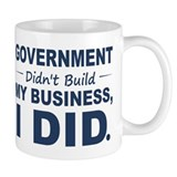 Government Didnt Build It Small Mug