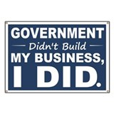Government Didnt Build It Banner