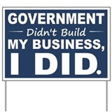 Government Didnt Build It Yard Sign