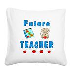Future Teacher Square Canvas Pillow