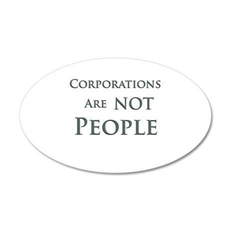 Corporations are NOT People 35x21 Oval Wall Decal