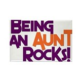 Being an Aunt Rocks! Rectangle Magnet