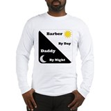 Barber by day Daddy by night Long Sleeve T-Shirt