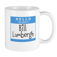 Hello my name is Bill Lumbergh Mug