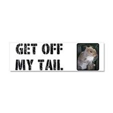 Car Magnet 10 x 3 Get off my tail squirrel