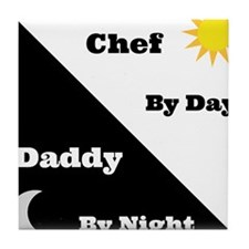 Chef by day Daddy by night Tile Coaster
