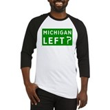 Michigan Left? Baseball Jersey