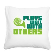 French Horn Plays Well Square Canvas Pillow