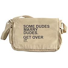 Some Dudes Marry Dudes Get Over It T Messenger Bag