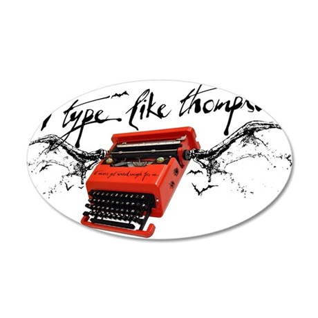 I TYPE LIKE THOMPSON 35x21 Oval Wall Decal