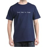 """Real men do yoga"" Black T-Shirt"