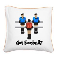 Got Foosball? Square Canvas Pillow
