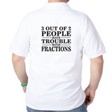 Trouble With Fractions - T-Shirt