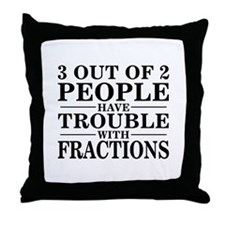 Trouble With Fractions - Throw Pillow