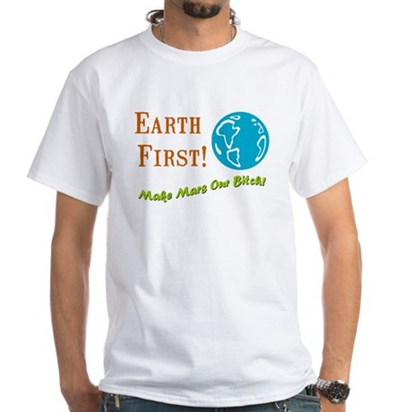 Earth First White T-Shirt