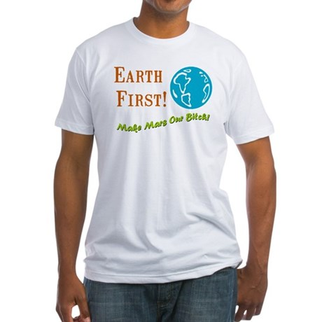 Earth First Fitted T-Shirt