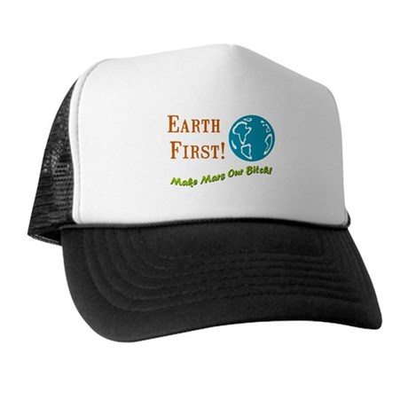 Earth First Trucker Hat