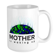 Mother Is Waking Up Mug