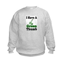 I Have A Green Thumb Kids Sweatshirt