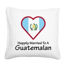 Happily Married Guatemalan Square Canvas Pillow
