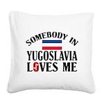 Somebody In Yugoslavia Square Canvas Pillow