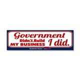 Government Didn't Build My Business Car Magnet 10