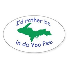 Rather Be In Da UP Decal