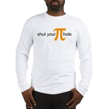 Shut Your Pi Hole Long Sleeve T-Shirt
