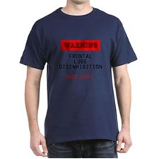 Frontal lobe disinhibition - back off T-Shirt