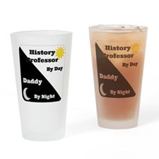 History Professor by day Daddy by night Drinking G