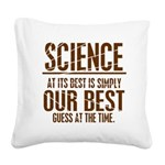Science at Its Best Square Canvas Pillow