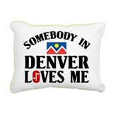 Somebody In Denver Rectangular Canvas Pillow