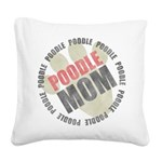 Poodle Mom Square Canvas Pillow