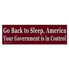 Go Back to Sleep, America Bumper Sticker