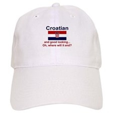 Good Looking Croatian Baseball Cap