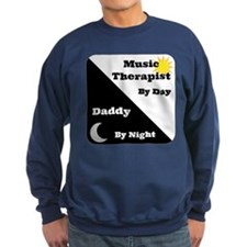 Music Therapist by day Daddy by night Sweatshirt