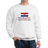 Perfect Croatian Sweatshirt