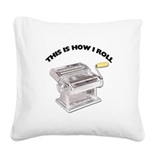 FIN-pasta-how-i-roll.png Square Canvas Pillow