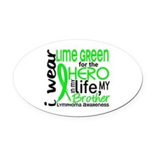 Hero in Life 2 Lymphoma Oval Car Magnet